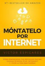 Emprender en Internet es una oportunidad que no debemos dejar pasar…